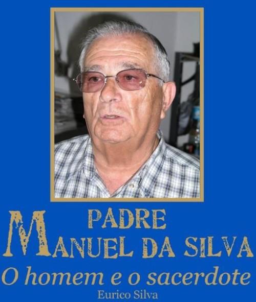 """Padre Manuel da Silva  """"O Homem e o Sacerdote"""""""